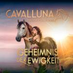 CAVALLUNA 2020: Geheimnis der Ewigkeit
